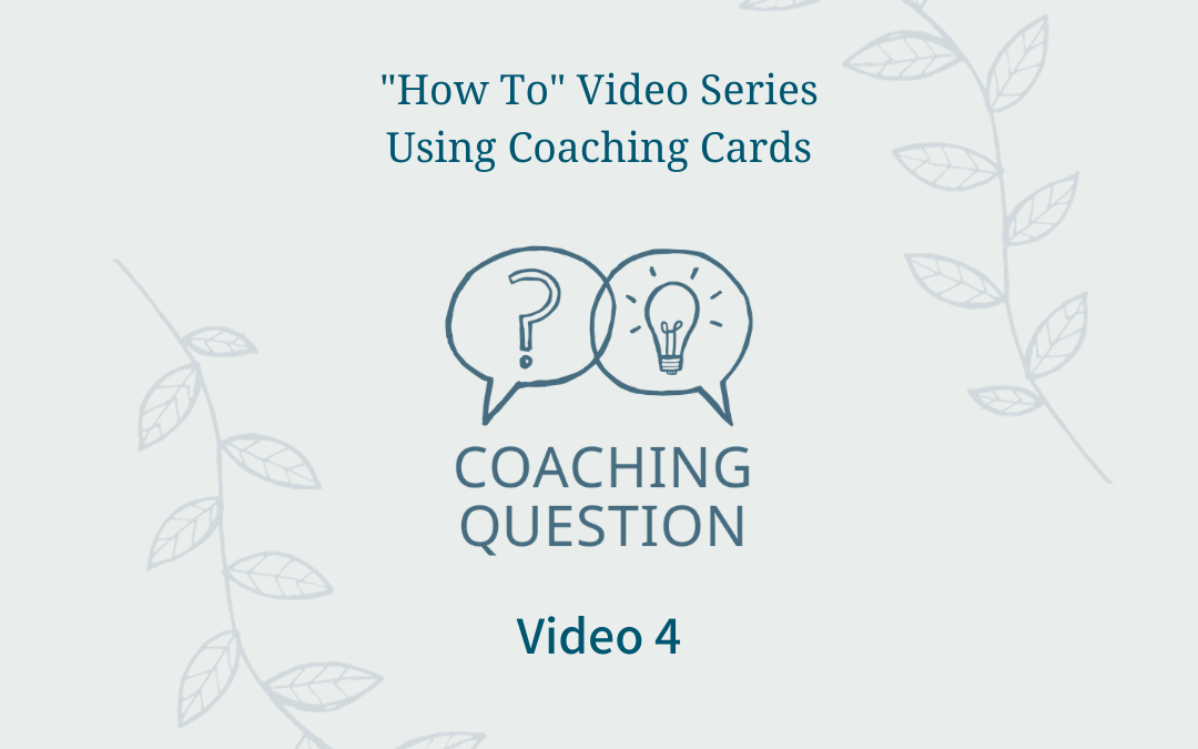 how to video series using coaching cards video 4